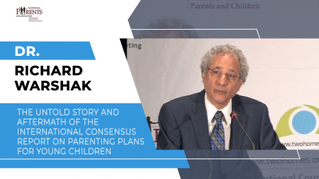 Dr. Richard Warshak - Complicated Delivery - The untold story and aftermath of international consensus report on parenting plans for young children