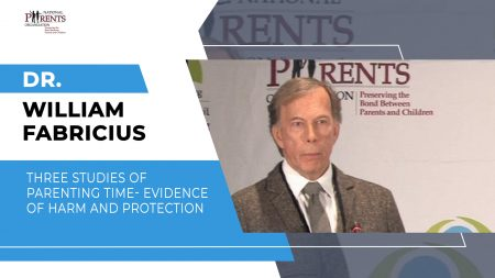Dr. William Fabricius - Three Studies of Parenting Time- evidence of harm and protection