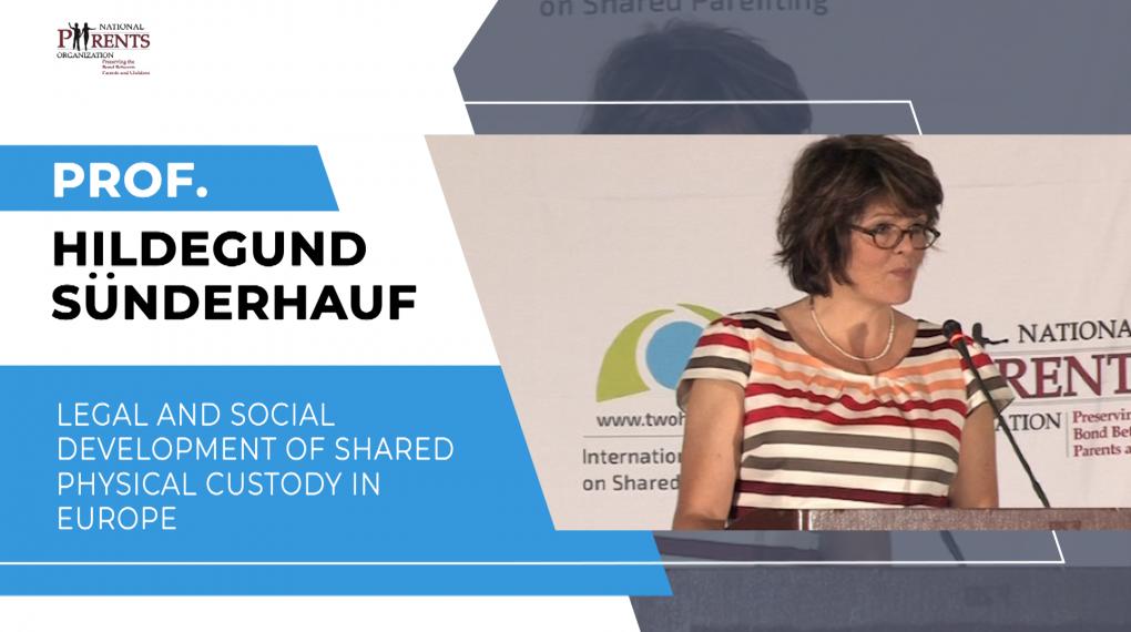 Prof. Hildegund Sunderhauf - Legal and Social Development of Shared Physical Custody in Europe