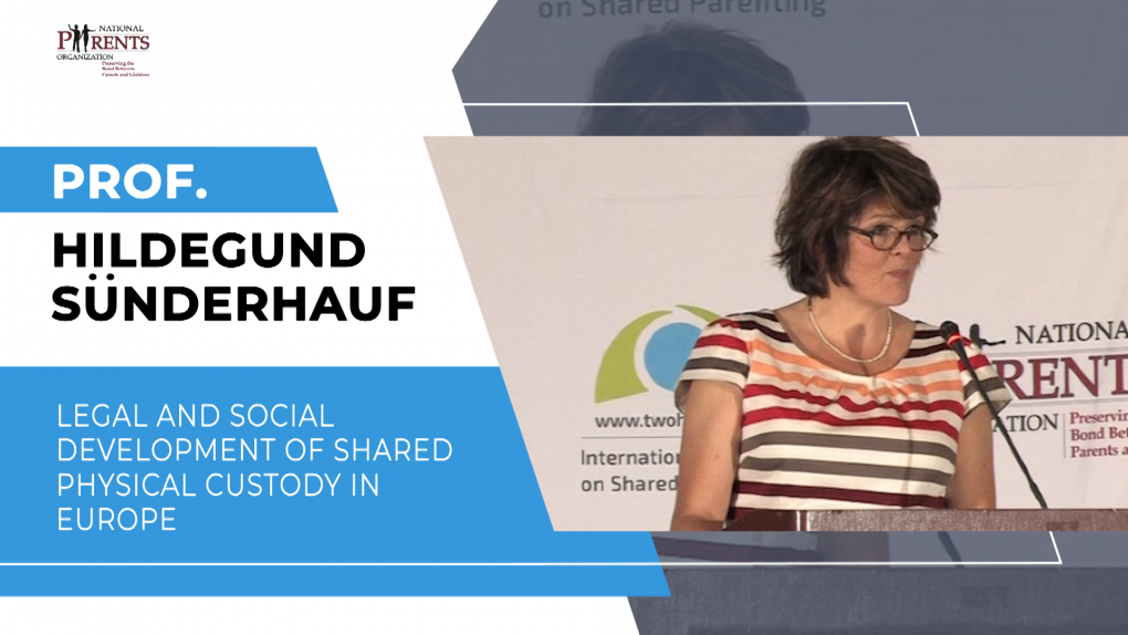 Prof. Hildegund Sunderhauf - Legal and Social Development of Shared Physical Custody in Europe