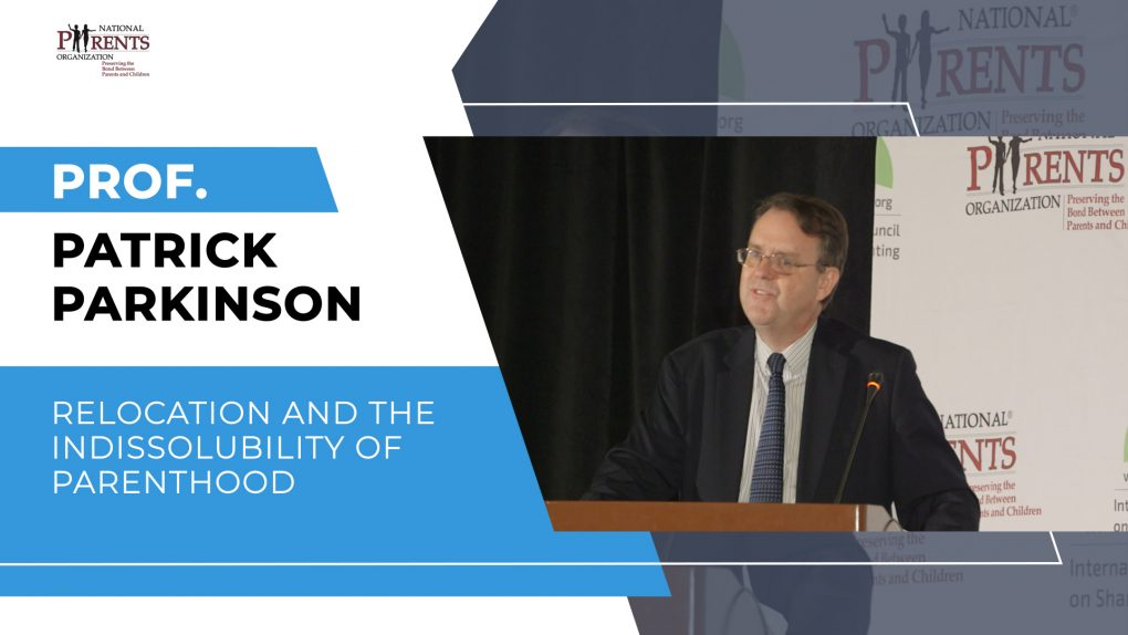Prof. Patrick Parkinson - Relocation and the indissolubility of parenthood